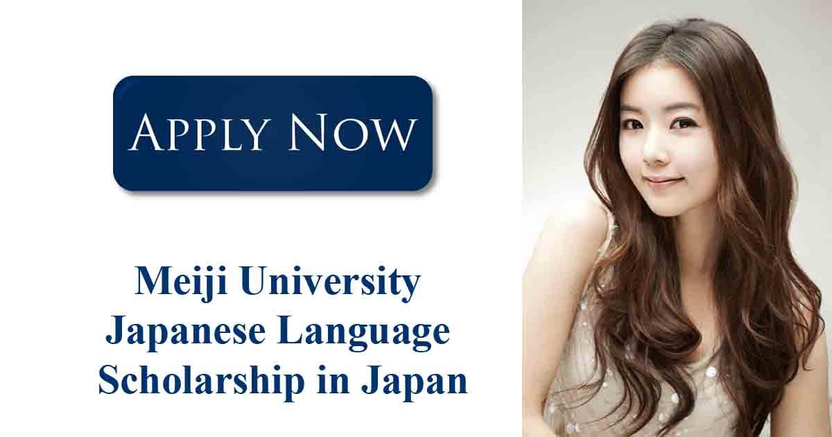 Meiji University Japanese Language Scholarship In Japan